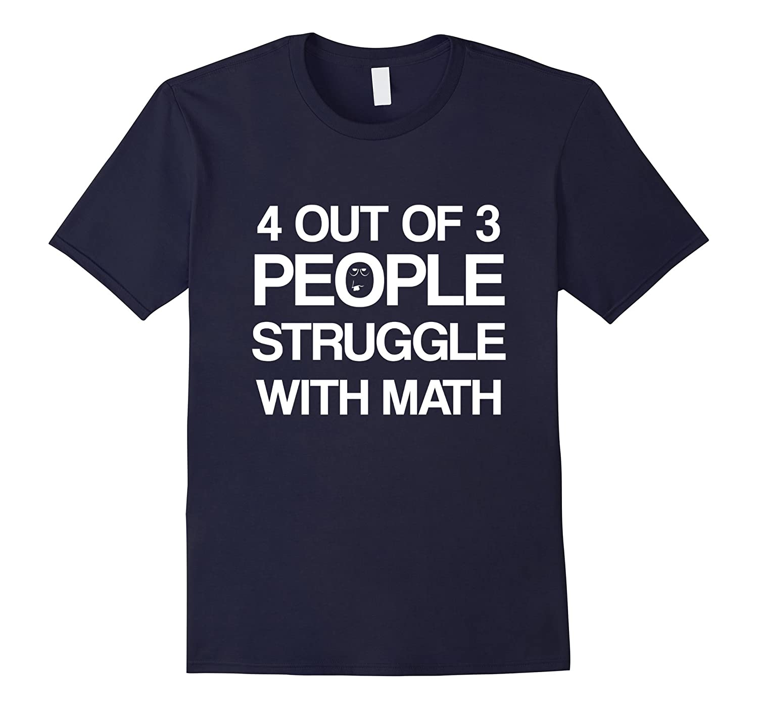 4 Out Of 3 People Struggle with Math T-Shirt Men | Women-Art