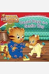 Daniel Plays in a Gentle Way (Daniel Tiger's Neighborhood) Kindle Edition