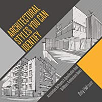 Architectural Styles You Can Identify - Architecture Reference & Specification Book | Children's Architecture Books