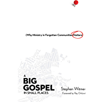 A Big Gospel in Small Places: Why Ministry in Forgotten Communities Matters