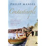 Constantinople: City of the World's Desire, 1453–1924