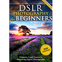DSLR Photography for Beginners: Take 10 Times Better Pictures in 48 Hours or Less! Best Way to Learn Digital Photography… book cover