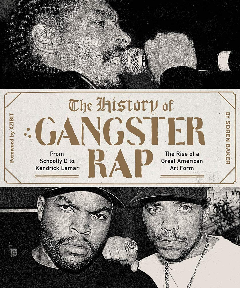 The History Of Gangster Rap  From Schoolly D To Kendrick Lamar The Rise Of A Great American Art Form