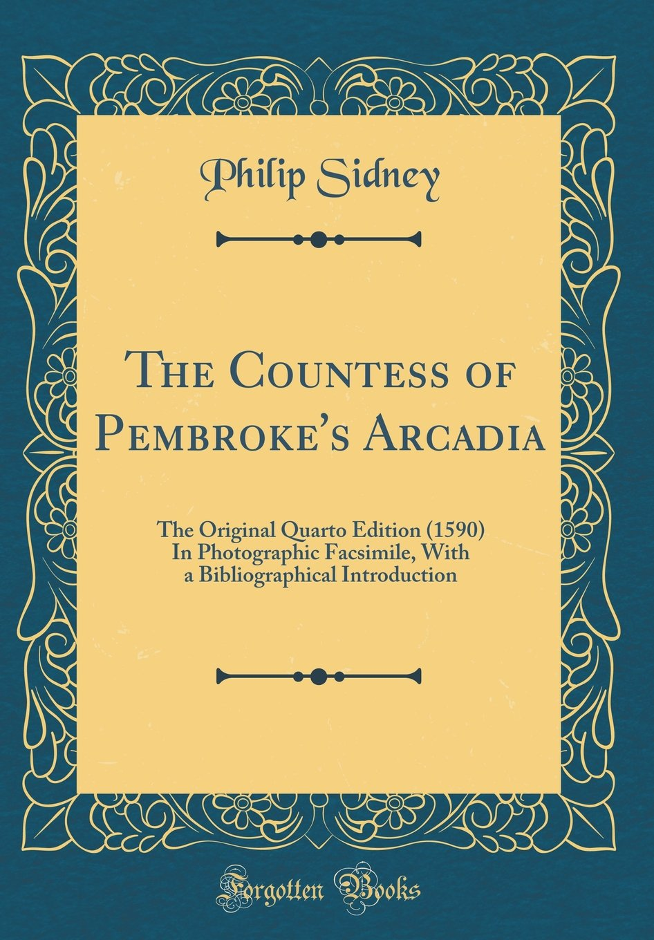 Download The Countess of Pembroke's Arcadia: The Original Quarto Edition (1590) In Photographic Facsimile, With a Bibliographical Introduction (Classic Reprint) pdf epub