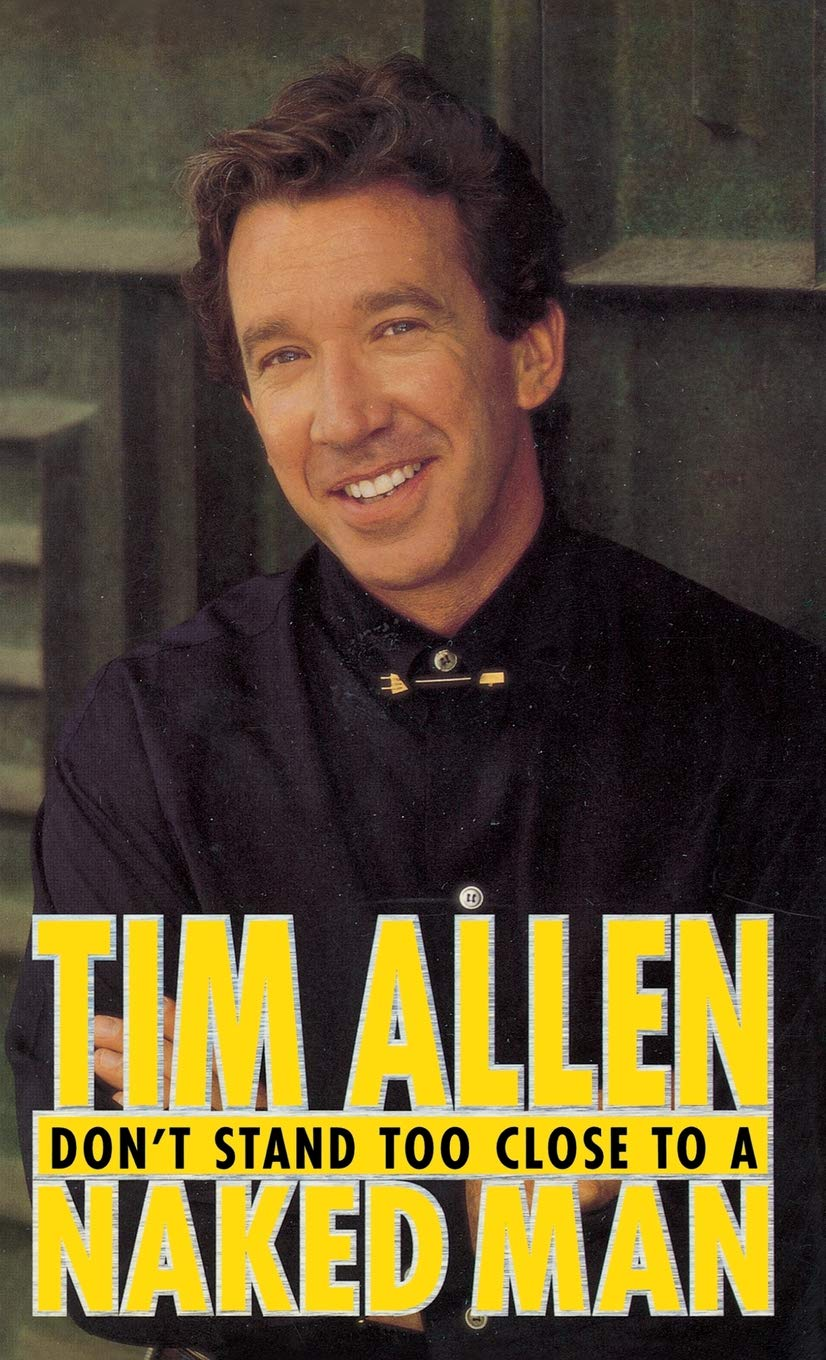 Amazon Com Don T Stand Too Close To A Naked Man 9780786861347 Tim Allen Books