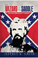 The Wizard of the Saddle: Nathan Bedford Forrest