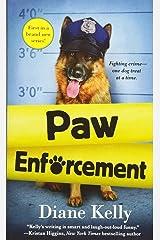 Paw Enforcement (A Paw Enforcement Novel) Mass Market Paperback