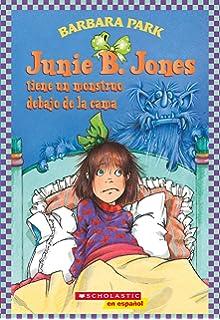 Junie B. Jones tiene un monstruo debajo de la cama: (Spanish language edition