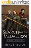 Search for the Medallion (The Wizard Academies Book 2)