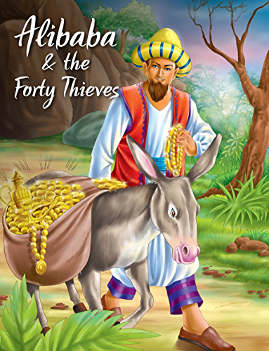 Alibaba & The Forty Thieves (My Favourite Illustrated Classics)