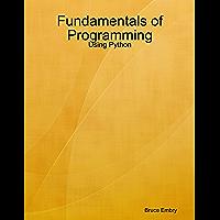 Fundamentals of Programming: Using Python (English Edition)