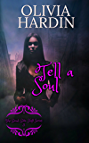 Tell A Soul (The Bend-Bite-Shift Series Book 3)