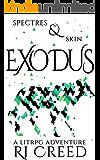 Spectres & Skin: Exodus