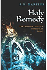 Holy Remedy (The Invisible Conflict Chronicles) (Volume 1) Paperback