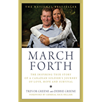 March Forth: The Inspiring True Story of a Canadian Soldier's Journey of Love, Hope and Survival