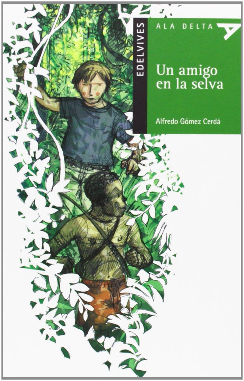 Download Un amigo en la selva / A Friend in the Jungle (Ala Delta: Serie Verde: Plan Lector / Hang Gliding: Green Series: Reading Plan) (Spanish Edition) ebook