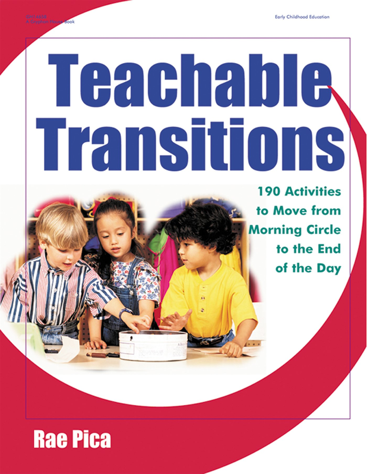 Teachable Transitions: 190 Activities to Move from Morning Circle to the  End of the Day: Rae Pica: 9780876592816: Amazon.com: Books