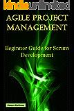Agile Project Management: Beginner Guide for Scrum Development (Scrum,agile methodology,Agile development,agile coaching,agile leader,agile methods,agile ... Scrum,agile testing) (English Edition)