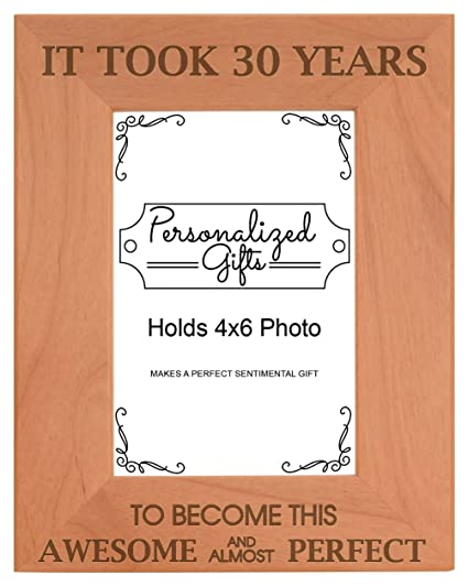 30th Birthday Gift It Took 30 Years Awesome Natural Wood Engraved 4x6 Portrait Picture Frame Wood