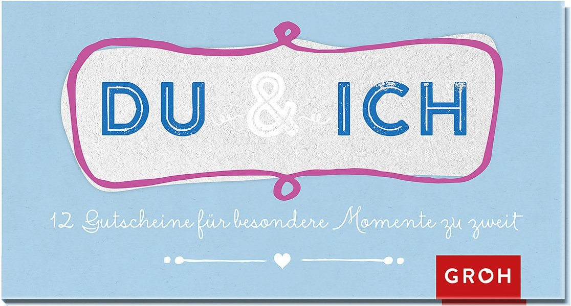 Gutscheinbuch Du und ich: 12 Gutscheine für besondere Momente zu zweit