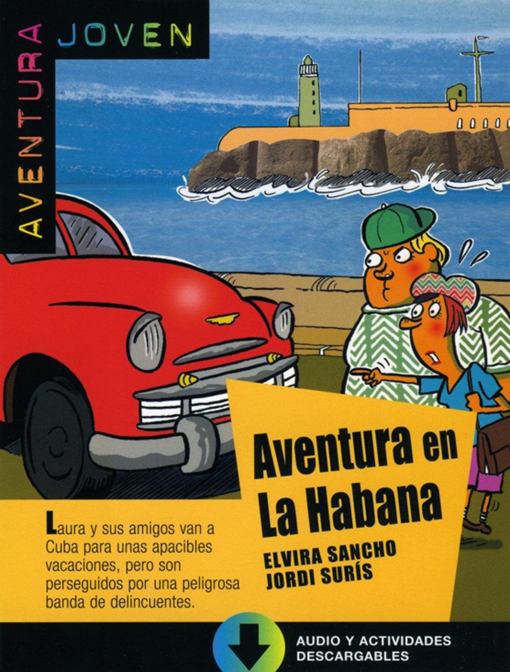 Aventura en La Habana: Spanische Lektüre für das 1. Lernjahr. Buch + Audio online (Aventura joven)