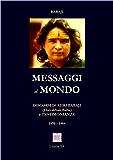 Messaggi al Mondo: Discorsi di Shri Babaji (Hairakhan Baba) e testimonianze 1970 - 1984 (Babaji Mahavatar)
