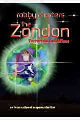 The Zondon: Terrorists and Aliens (an International Suspense Thriller) Kindle Edition