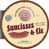 Saucisses & Cie - Les meilleures recettes