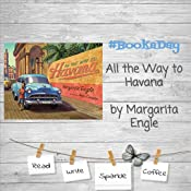 All the Way to Havana: Margarita Engle, Mike Curato