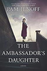 The Ambassador's Daughter: A Novel Kindle Edition