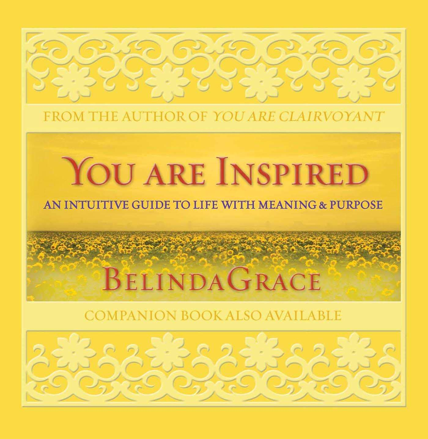 You Are Inspired: An Intuitive Guide to Life with Meaning & Purpose