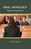 Oral Advocacy: Style and Substance