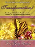 Transformation!: How Simple Bible Stories Provide In-Depth Answers for Life's Most Difficult Problems