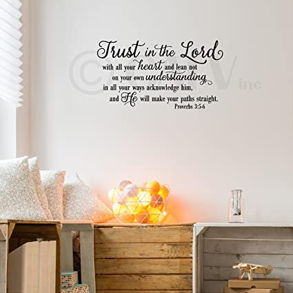 Trust in the lord with all your heart proverbs 35 6