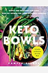 Keto Bowls: Simple and Delicious Low-Carb, High-Fat Recipes for Your Ketogenic Lifestyle Kindle Edition