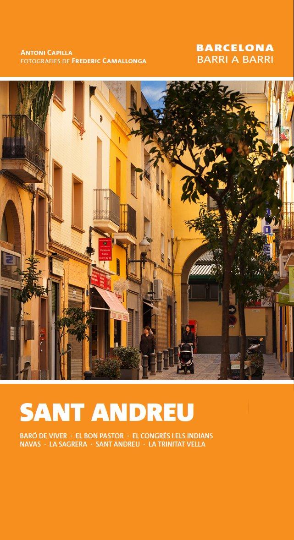 Sant Andreu (Barcelona barri a barri): Amazon.es: Capilla Martínez, Antoni, Camallonga, Frederic: Libros