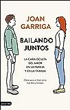Bailando juntos: La cara oculta del amor en la pareja y en la familia (Spanish Edition)