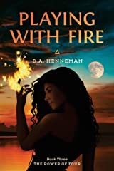 Playing with Fire: The Power of Four (Volume 3) Paperback