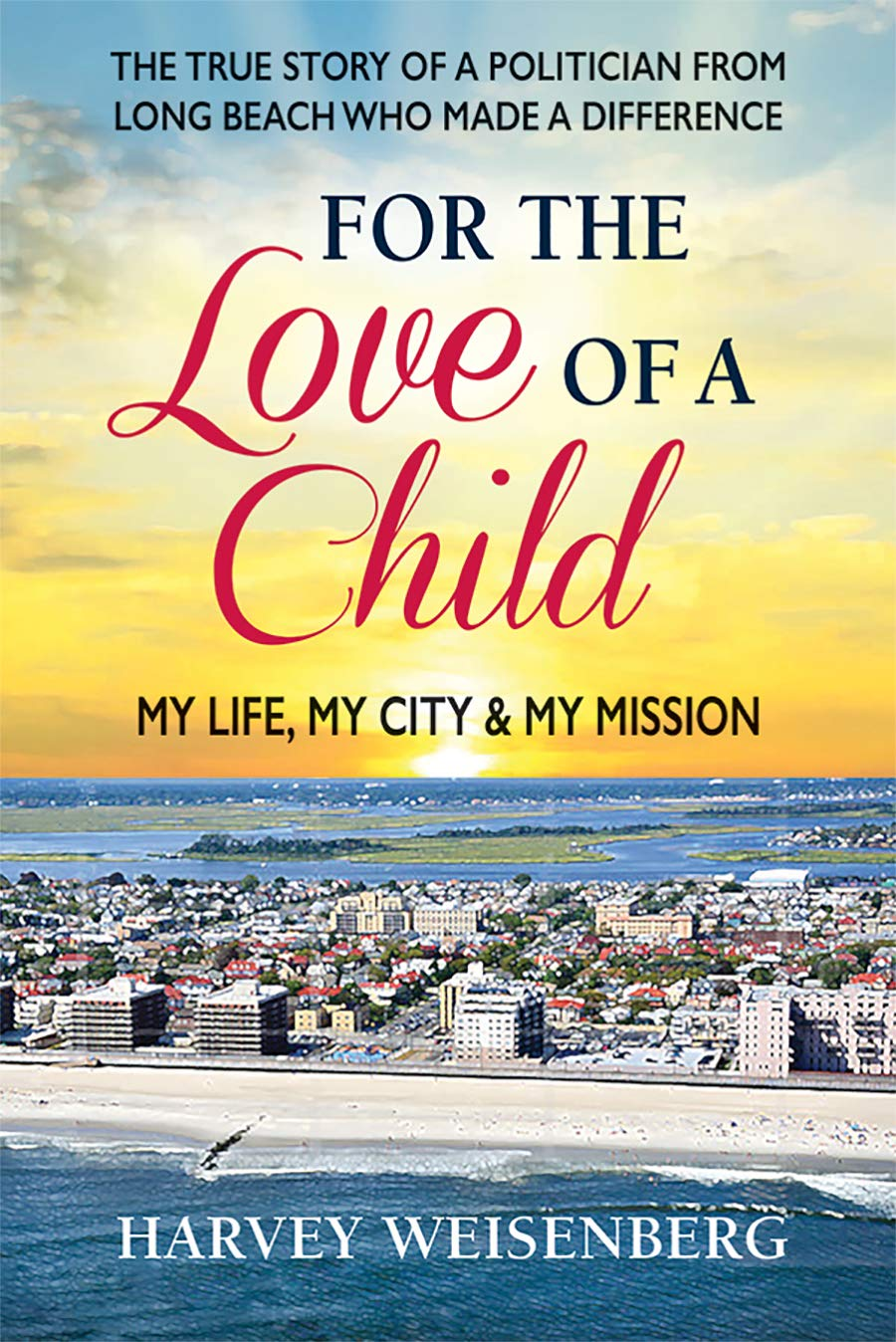 For the Love of a Child: My Life, My City & My Mission Paperback – October  4, 2018