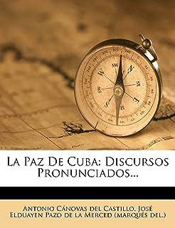 La Paz de Cuba: Discursos Pronunciados... (Spanish Edition)