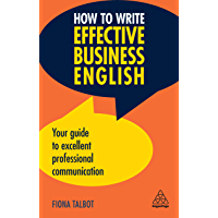 How to Write Effective Business English: Your Guide to Excellent Professional Communication (English Edition)