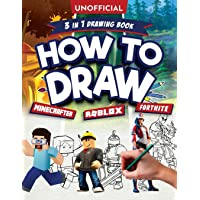 How to Draw Fortnite Minecraft Roblox: 3 in 1 Drawing Book: An Unofficial Fortnite Minecraft Roblox Drawing Guide With…