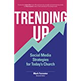 Trending Up: Social Media Strategies for Today's Church