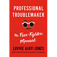 Professional Troublemaker: The Fear-Fighter Manual (English Edition)