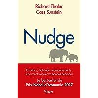 nudge: La méthode douce pour inspirer la bonne décision