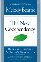 The New Codependency: Help and Guidance for Today's Generation Kindle Edition