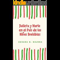 Julieta y Mario en el país de los niños invisibles
