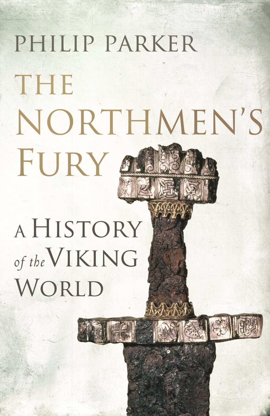The Northmen's Fury  A History Of The Viking World