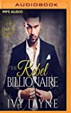 Rebel Billionaire, The (Scandals of the Bad Boy Billionaires)