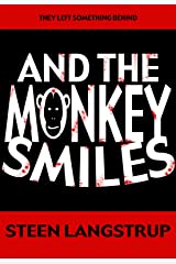 And The Monkey Smiles Kindle Edition